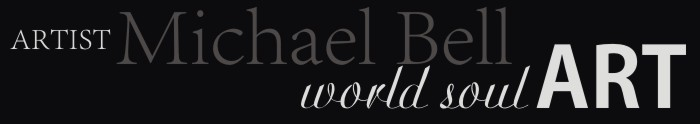 World Soul Art Artist: Michael Bell